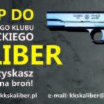 Wstąp do Koszalińskiego Klubu Strzeleckiego Kaliber, z nami uzyskasz pozwolenie na broń!