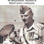 Generał broni Władysław Anders, Wybór pism i rozkazów