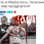 Kolejny zestaw słów i obrazów na polskim poralu, fałszywie obrzydzający posiadaczy broni