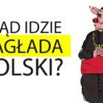 Skąd idzie zagłada Polski?