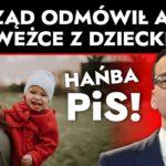 Matce z dzieckiem rząd PiS-u mówi won z Polski, nie dostaniesz azylu niech ci zabiorą dziecko