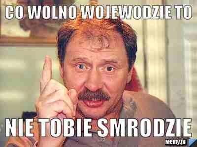 5768120368_co_wolno_wojewodzie_to_