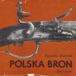Historia polskiej broni palnej – bez tego nie odbudujemy kultury posiadania broni palnej w Polsce.