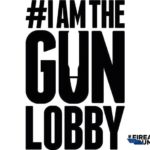 I am the gun lobby #iamthegunlobby.