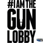 I am the gun lobby #iamthegunlobby.