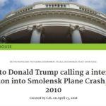 Petycja do Prezydenta Donalda Trumpa o międzynarodowe śledztwo w sprawie katastrofy prezydenckiego samolotu pod Smoleńskiem 10 kwietnia 2010 r.