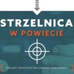 """Kolejna edycja konkursu MON na budowę strzelnic """"Strzelnica w Powiecie"""" – czy będzie kolejna klęska konkursu?"""