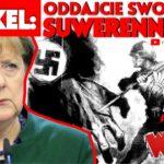 Merkel: Oddajcie suwerenność – Polacy: wara od Polski!
