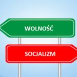 Socjalizm albo wolność – nie można mieć obu na raz